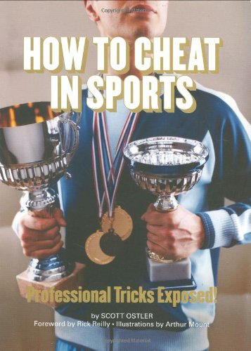 9780811858533: How to Cheat in Sports: Professional Tricks Exposed!