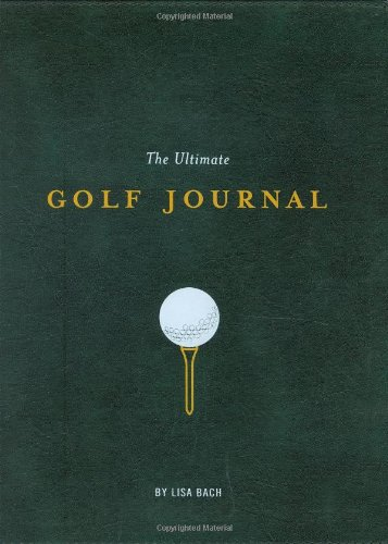 9780811858915: The Ultimate Golf Journal