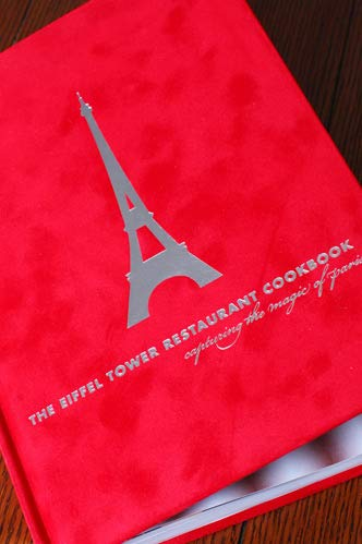 the EIFFEL TOWER RESTAURANT COOKBOOK; CAPTURING the MAGIC of PARIS; .Signed. *: JOHO, JEAN; RAM, ...
