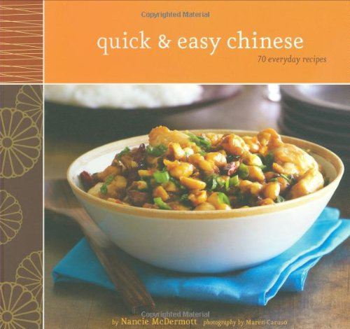 9780811859301: Quick & Easy Chinese: 70 Everyday Recipes