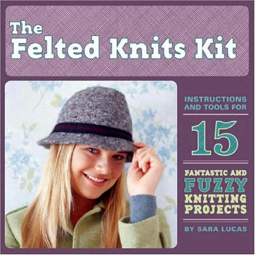 9780811859646: The Felted Knit Kit