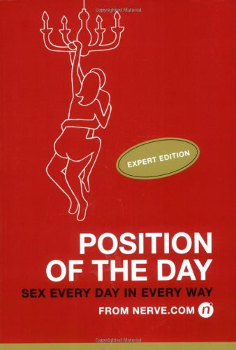 9780811859905: Position of the Day: Expert Edition: Sex Every Day in Every Day