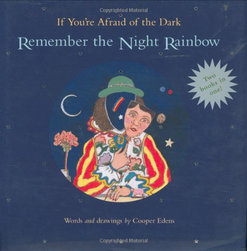 If You're Afraid of the Dark Remember the Night Rainbow