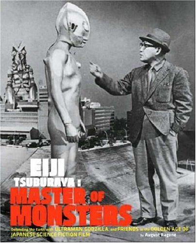 9780811860789: Eiji Tsuburaya: Master of Monsters: Defending the Earth with Ultraman and Godzilla