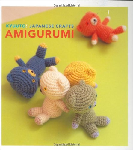 9780811860826: Kyuuto! Japanese Crafts! Amigurumi