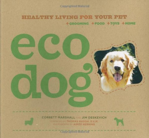 9780811860888: Eco Dog: Healthy Living for Your Pet