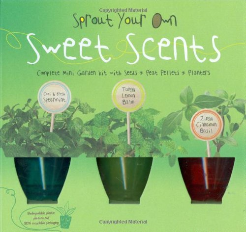 9780811861083: Sprout Your Own Sweet Scents: Complete Mini-Garden Kit With Seeds, Peat Pellets, and Planters