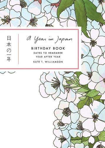 A Year in Japan Birthday Book: Dates to Remember Year After Year: Kate T. Williamson
