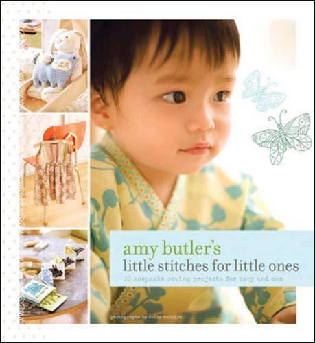 9780811861281: Amy Butler's Little Stitches for Little Ones: 20 Keepsake Sewing Projects for Baby and Mom [With Patterns]