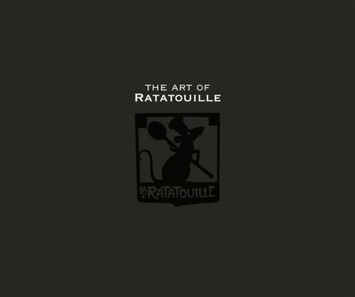 9780811861304: Art of Ratatouille, Limited Edition