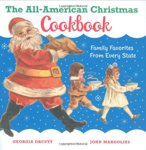 9780811861441: The All-American Christmas Cookbook: Family Favorites from Every State