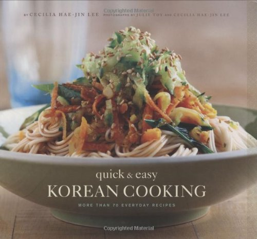 9780811861465: Quick & Easy Korean Cooking: More Than 70 Everyday Recipes (Gourmet Cook Book Club Selection (Paperback))
