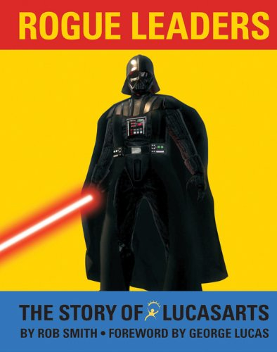 9780811861847: Rogue Leaders: The Story of LucasArts