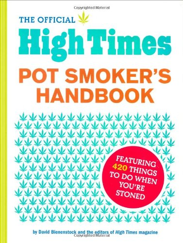 9780811862059: The Official High Times Pot Smokers Handbook: Featuring 420 Things to do When You're Stoned