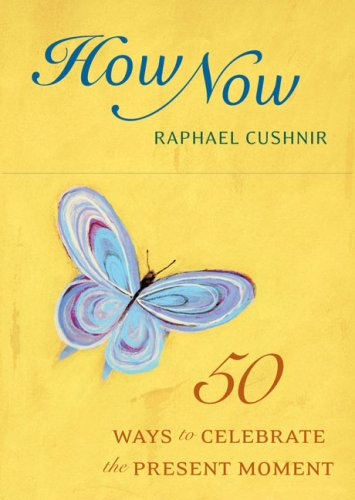 9780811862080: How Now Deck: 50 Ways to Celebrate the Present Moment