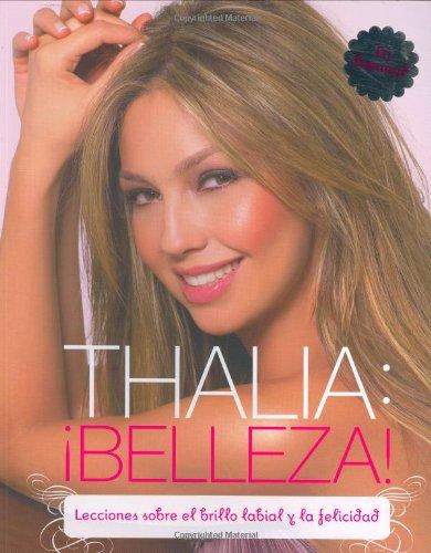 9780811862172: Thalia: !Belleza! (Spanish): Lecciones sobre el lapiz labial y la felicidad