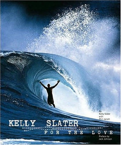 9780811862226: Kelly Slater: For the Love