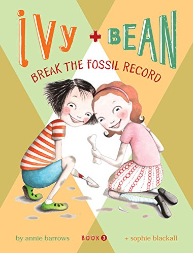 9780811862509: Break the Fossil Record (Ivy + Bean, Book 3)