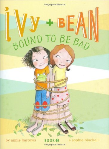 9780811862653: Ivy & Bean: Bound to Be Bad (Ivy & Bean, Book 5)