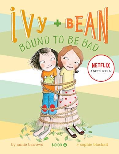 9780811862653: Ivy & Bean: Bound to Be Bad (Ivy & Bean, Book 5)
