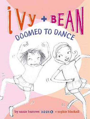 Ivy & Bean: Doomed to Dance (Ivy: Barrows, Annie