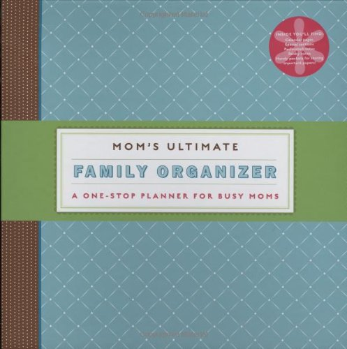 9780811862738: Mom's Ultimate Family Organizer: A One-Stop Planner for Busy Moms
