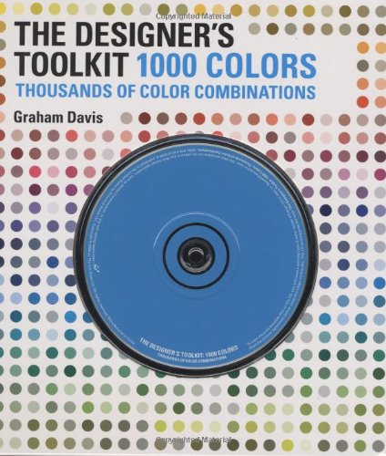 THE DESIGNER'S TOOLKIT - 1000 COLORS : Thousands of Color Combinations