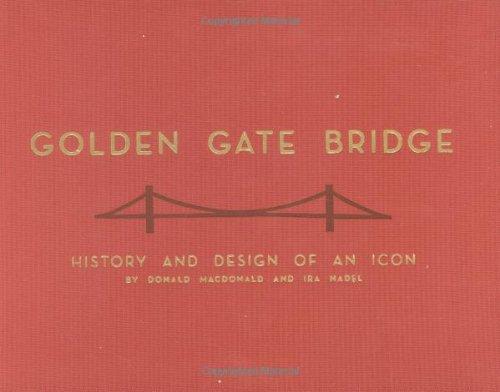 Golden Gate Bridge: History and Design of an Icon (SIGNED) + Ephemera: MacDonald, Donald; Nadel, ...