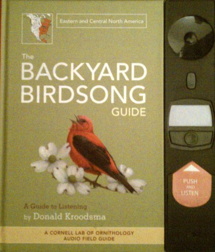 9780811863421: The Backyard Birdsong Guide: Eastern and Central North America (Cornell Lab of Ornithology Audio Field Guides)