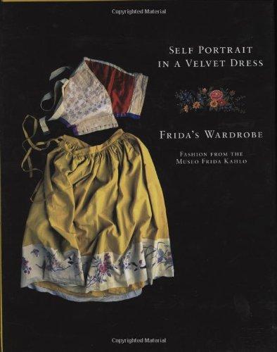 9780811863445: Self Portrait in a Velvet Dress: Frida's Wardrobe