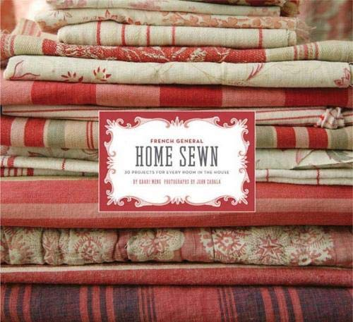 9780811864039: French General: Home Sewn: 30 Projects for Every Room in the House