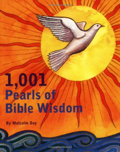 1001 Pearls of Bible Wisdom: Day, Malcolm