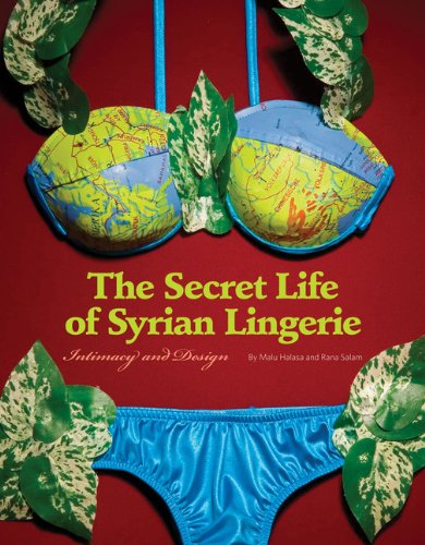 9780811864589: Secret Life of Syrian Lingerie: Intimacy and Design