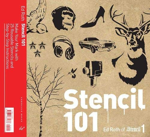 9780811864725: Stencil 101: Make Your Mark with 25 Reusable Stencils and Step-By-Step Instructions