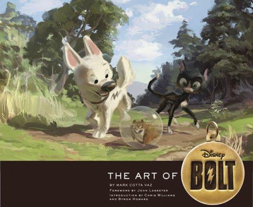THE ART OF BOLT: COTTA VAZ, MARK;LASSETER, JOHN;WILLIAMS, CHRIS;HOWARD, BYRON