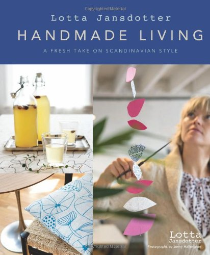 9780811865470: Lotta Jansdotter's Handmade Living: A Fresh Take on Scandinavian Style