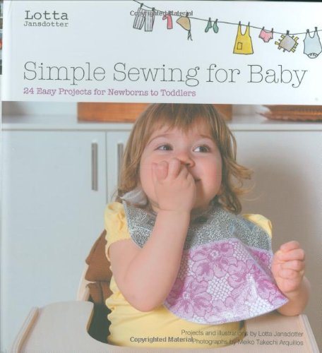 9780811865487: Lotta Jansdotter's Simple Sewing for Baby: 24 Easy Projects for Newborns to Toddlers