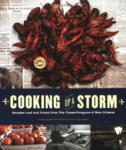 9780811865777: Cooking Up a Storm: Recipes Lost and Found from the Times-Picayune of New Orleans