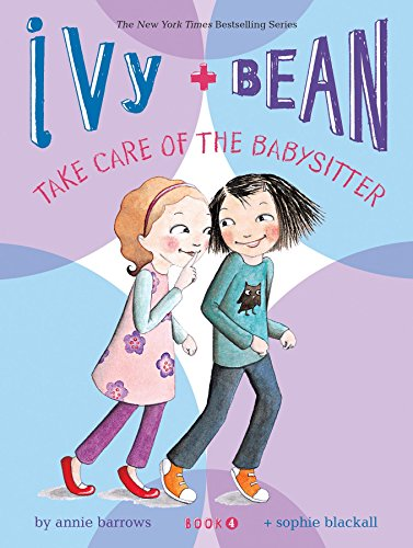 9780811865845: Take Care of the Babysitter (Ivy & Bean, Book 4)