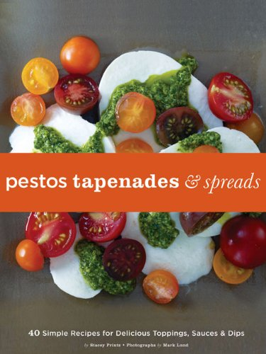 9780811865890: Pestos, Tapenades, and Spreads: 40 Simple Recipes for Delicious Toppings, Sauces & Dips