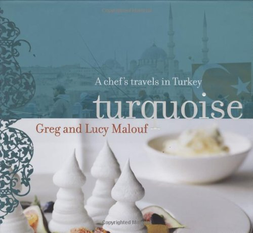 9780811866033: Turquoise: A Chef's Travels in Turkey