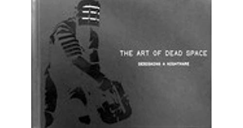 9780811866125: The Art of Dead Space: Designing a Nightmare