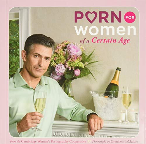 9780811866293: Porn for Women of a Certain Age