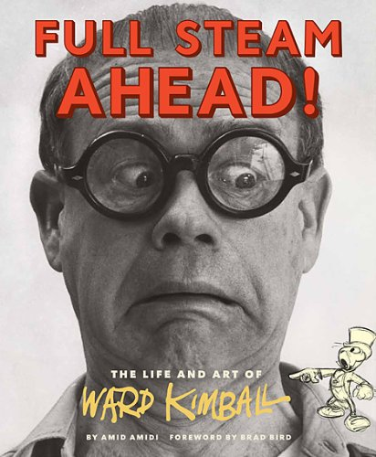 9780811866316: Full Steam Ahead!: The Life and Art of Ward Kimball