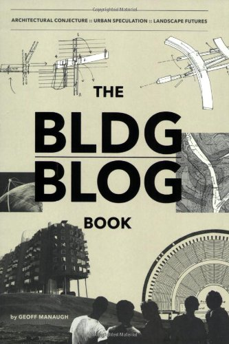 9780811866446: The BLDGBLOG Book: Architectural Conjecture; Urban Speculation; Landscape Futures