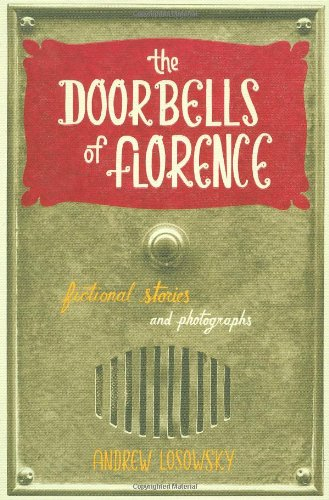 9780811866491: The Doorbells of Florence: Fictional Stories and Photographs