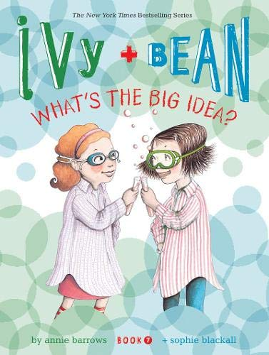 Ivy and Bean What's the Big Idea?: Barrows, Annie