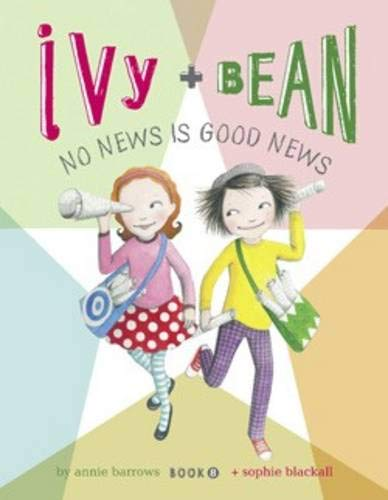 Ivy and Bean No News Is Good: Barrows, Annie