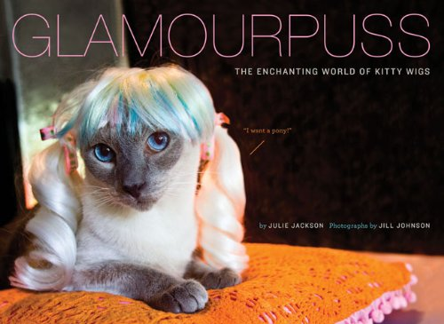 9780811867047: Glamourpuss: The Enchanting World of Kitty Wigs