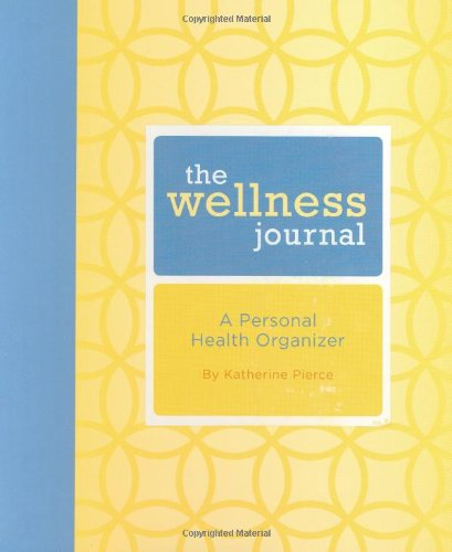 9780811867214: The Wellness Journal: A Personal Health Organizer